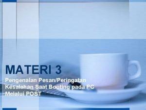 MATERI 3 Pengenalan PesanPeringatan Kesalahan Saat Booting pada