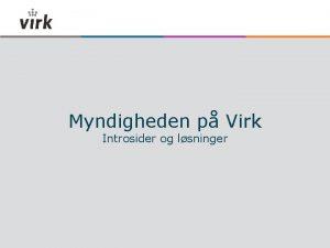 Myndigheden p Virk Introsider og lsninger Introsider og