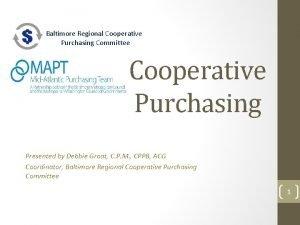 Baltimore Regional Cooperative Purchasing Committee Cooperative Purchasing Presented