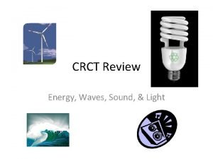 CRCT Review Energy Waves Sound Light Convection currents