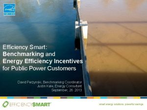 Efficiency Smart Benchmarking and Energy Efficiency Incentives for