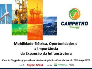 Mobilidade Eltrica Oportunidades e a Importncia da Expanso