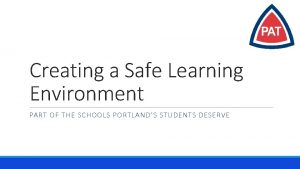 Creating a Safe Learning Environment PART OF THE