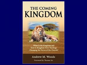 The Coming Kingdom Chapter 21 Dr Andy Woods