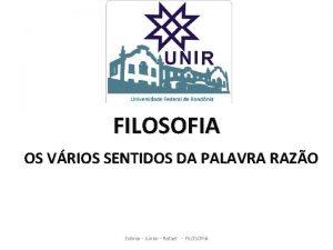 FILOSOFIA OS VRIOS SENTIDOS DA PALAVRA RAZO Edimar
