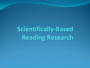 ScientificallyBased Reading Research ScientificallyBased Reading Research prevents the