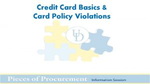 Credit Card Basics Card Policy Violations Session Goals