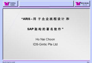 Training Center IDSGintic Pte Ltd ARIS SAP Ho