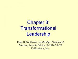 Chapter 8 Transformational Leadership Peter G Northouse Leadership