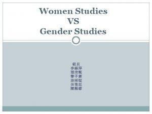 Womens Studies Why prefer this term womens history