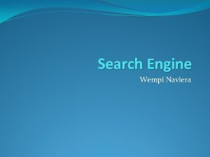 Search Engine Wempi Naviera Search Engine Pokok Bahasan