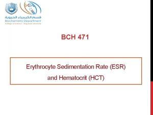 BCH 471 Erythrocyte Sedimentation Rate ESR and Hematocrit