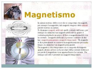 Magnetismo In natura esistono delle rocce che si