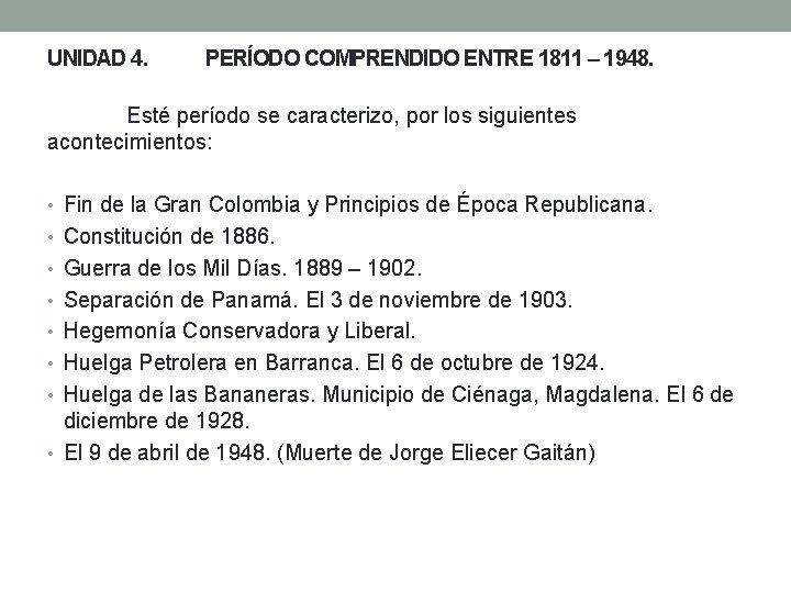 UNIDAD 4 PERODO COMPRENDIDO ENTRE 1811 1948 Est