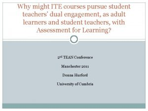 Why might ITE courses pursue student teachers dual