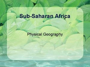 SubSaharan Africa Physical Geography Landforms Africa is a