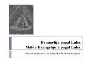 Evangelija pagal Luk Malda Evangelijoje pagal Luk Paruo