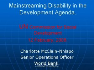 Mainstreaming Disability in the Development Agenda UN Commission