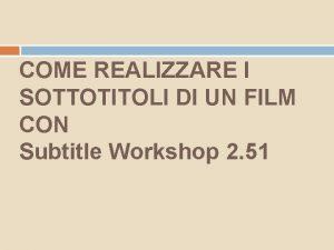 COME REALIZZARE I SOTTOTITOLI DI UN FILM CON