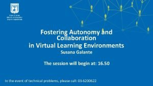 Fostering Autonomy and Collaboration in Virtual Learning Environments