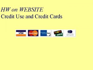 HW on WEBSITE Credit Use and Credit Cards