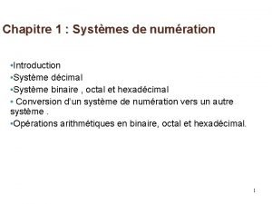 Chapitre 1 Systmes de numration Introduction Systme dcimal