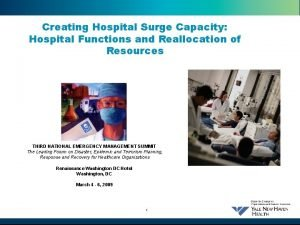 Creating Hospital Surge Capacity Hospital Functions and Reallocation