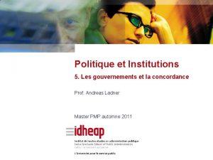 Politique et Institutions 5 Les gouvernements et la
