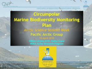 CIRCUMPOLAR BIODIVERSITY MONITORING PROGRAM Circumpolar Marine Biodiversity Monitoring