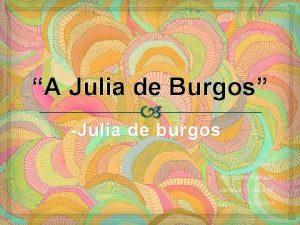 A Julia de Burgos Julia de burgos Livi