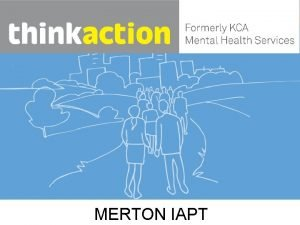 MERTON IAPT About us We are part of