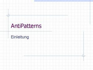 Anti Patterns Einleitung bersicht Einleitung Anti Patterns n