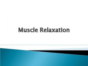 Muscle Relaxation What is muscle Relaxation A cognitive