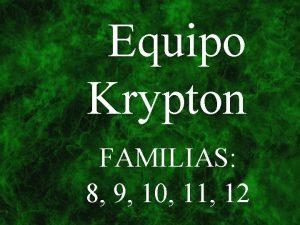 Equipo Krypton FAMILIAS 8 9 10 11 12