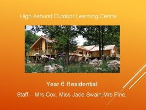 High Ashurst Outdoor Learning Centre Year 6 Residential