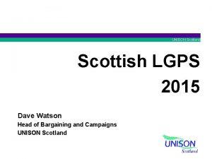 UNISON Scotland Scottish LGPS 2015 Dave Watson Head