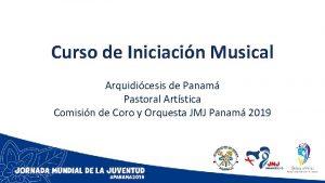 Curso de Iniciacin Musical Arquidicesis de Panam Pastoral