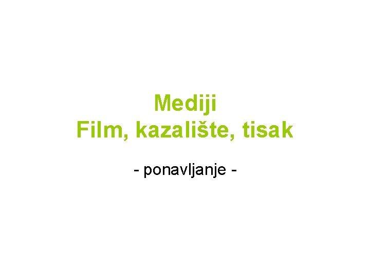 Mediji Film kazalite tisak ponavljanje FILM Film je