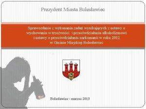 Prezydent Miasta Bolesawiec Sprawozdanie z wykonania zada wynikajcych