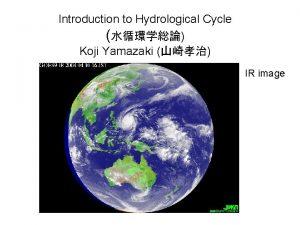 Introduction to Hydrological Cycle Koji Yamazaki IR image