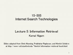 15 505 Internet Search Technologies Lecture 5 Information