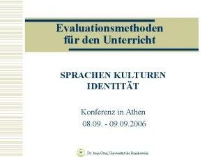 Evaluationsmethoden fr den Unterricht SPRACHEN KULTUREN IDENTITT Konferenz