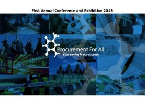 First Annual Conference and Exhibition 2018 First of