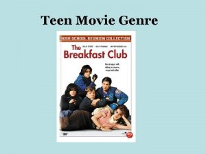 Teen Movie Genre What are Teen Movies Teen