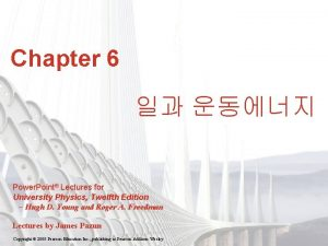 Chapter 6 Power Point Lectures for University Physics