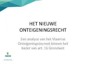 HET NIEUWE ONTEIGENINGSRECHT Een analyse van het Vlaamse