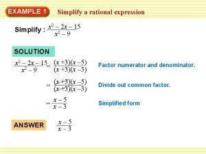 EXAMPLE 1 Simplify a rational expression 2 2