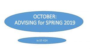 OCTOBER ADVISING for SPRING 2019 In ST424 Academic