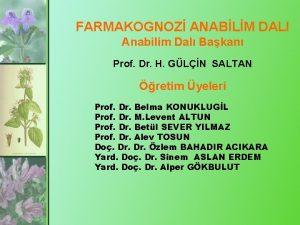 FARMAKOGNOZ ANABLM DALI Anabilim Dal Bakan Prof Dr