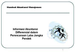 Handout Akuntansi Manajemen Informasi Akuntansi Differensial dalam Perencanaan